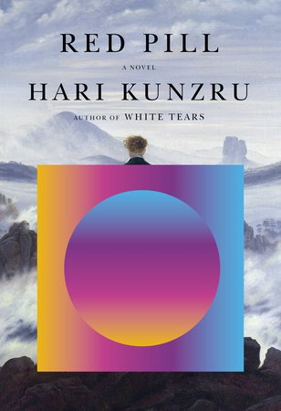 9780451493712 1608262818 - Hari Kunzru's Novel <cite>Red Pill</cite> Is a Literary Document of the Age of the Alt-Right